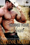 Roping your Heart (Riding Tall) - Cheyenne McCray