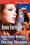 Sweet Water Wedding: Sharing Shannon (Siren Publishing Menage Amour) - Dawn Forrest