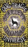 Our Tragic Universe - Scarlett Thomas