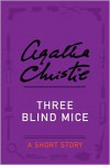 Three Blind Mice (A short story) - Agatha Christie