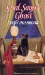 Lord Sayer's Ghost - Cindy Holbrook