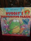 Huggly's Thanksgiving parade - Tedd Arnold