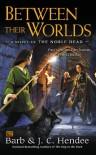 Between Their Worlds  - Barb Hendee, J.C. Hendee