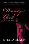 Daddy's Girl: An Erotic Memoir - Stella Black