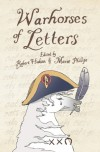 Warhorses of Letters - Robert Hudson, Marie Phillips