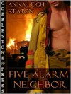 Five Alarm Neighbor  - Anna Leigh Keaton