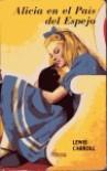 Alicia en el País del Espejo - Lewis Carroll
