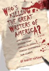 Who's Killing the Great Writers of America? - Robert Kaplow