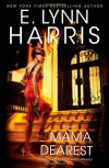 Mama Dearest - E. Lynn Harris, Karen Hunter