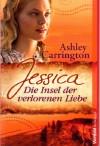 Jessica - Die Insel der verlorenen Liebe - Ashley Carrington
