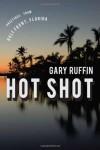 Hot Shot - Gary Ruffin