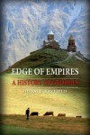 Edge of Empires: A History of Georgia - Donald Rayfield