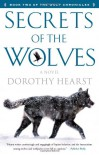 Secrets of the Wolves: A Novel (The Wolf Chronicles) - Dorothy Hearst