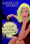 Wie angelt man sich einen Vampir  - Kerrelyn Sparks
