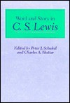 Word and Story in C.S. Lewis - Peter J. Schakel, Charles A. Huttar