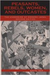 Peasants, Rebels, and Outcastes: The Underside of Modern Japan - Mikiso Hane