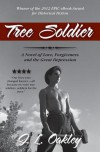 Tree Soldier: A novel of Love, Forgiveness and the Great Depression - J.L. Oakley