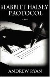 The Labbitt Halsey Protocol - Andrew M. Ryan