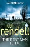 The Best Man To Die - Ruth Rendell