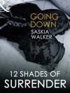 Going Down (12 Shades of Surrender Series) - Saskia Walker