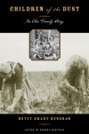 Children of the Dust: An Okie Family Story - Betty Grant Henshaw, Sandra Jean Scofield, Sandra Scofield, Victoria Smith