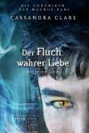 Der Fluch wahrer Liebe und erster Dates: Die Chroniken des Magnus Bane (10) - Sarah Rees Brennan, Cassandra Clare