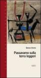 Passavamo sulla terra leggeri - Sergio Atzeni, Giovanna Cerina