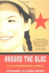 Around the Bloc: My Life in Moscow, Beijing, and Havana - Stephanie Elizondo Griest