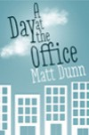 A Day at the Office - Matt Dunn
