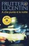 A che punto è la notte - Carlo Fruttero, Franco Lucentini