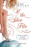 If the Shoe Fits - Megan Mulry