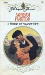 A Flood Of Sweet Fire (Harlequin Presents #1155) - Sandra Marton