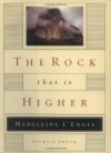 The Rock That Is Higher: Story as Truth - Madeleine L'Engle