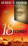 18 Seconds: A Novel (Sherry Moore Novels) - George D. Shuman