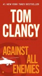 Against All Enemies  - Tom Clancy, Peter Telep