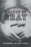 Shades of Gray - Susanne Jacoby Hale