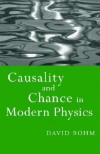 Causality and Chance in Modern Physics - David Bohm