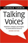 Talking Voices: Repetition, Dialogue, and Imagery in Conversational Discourse - Deborah Tannen