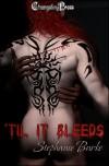 'Til it Bleeds - Stephanie Burke
