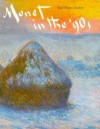 Monet in the '90s: The Series Paintings - Paul Hayes Tucker, Claude Monet, Museum Of Fine Arts Boston