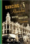 Dancing to ''Almendra'' - Mayra Montero,  Edith Grossman (Translator)