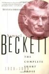 The Complete Short Prose, 1929-1989 - Samuel Beckett, S.E. Gontarski
