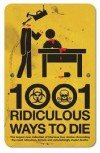 1001 Ridiculous Ways to Die - David Southwell, Matt Adams