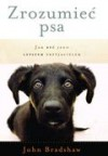 Zrozumieć psa - Bradshaw John