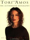 Tori Amos: All These Years: The Authorized Biography - Kalen Rogers