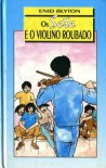 Os Sete e o Violino Roubado - Enid Blyton
