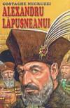 Alexandru Lăpuşneanul - Constantin Negruzzi