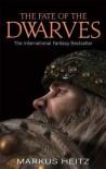 The Fate of the Dwarves. Markus Heitz - Markus Heitz