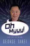 Oh Myyy! (There Goes The Internet): Life, the Internet and Everything - George Takei