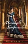 Moonlight Masquerade - Ruth Axtell